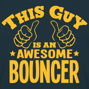 this guy is an awesome bouncer - Men's T-Shirt