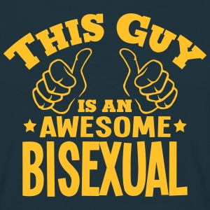 this guy is an awesome bisexual - Men's T-Shirt