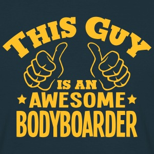 this guy is an awesome bodyboarder - Men's T-Shirt