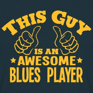 this guy is an awesome blues player - Men's T-Shirt