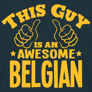 this guy is an awesome belgian - Men's T-Shirt