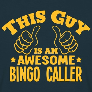 this guy is an awesome bingo caller - T-shirt Homme