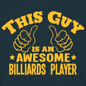 this guy is an awesome billiards player - Men's T-Shirt