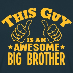 this guy is an awesome big brother - Men's T-Shirt