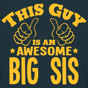 this guy is an awesome big sis - T-shirt Homme