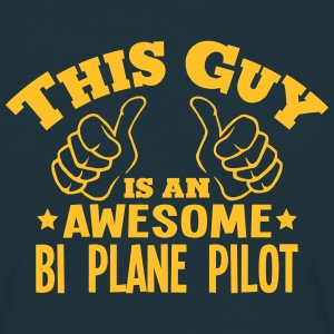 this guy is an awesome bi plane pilot - T-shirt Homme