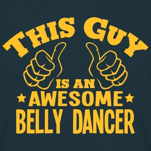 this guy is an awesome belly dancer - Men's T-Shirt