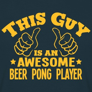 this guy is an awesome beer pong player - Men's T-Shirt