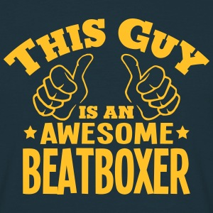this guy is an awesome beatboxer - Men's T-Shirt