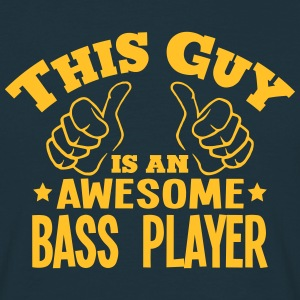 this guy is an awesome bass player - Men's T-Shirt