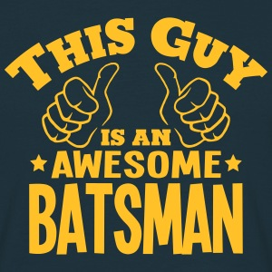 this guy is an awesome batsman - Men's T-Shirt