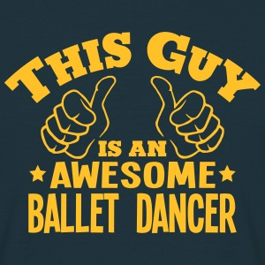 this guy is an awesome ballet dancer - Men's T-Shirt
