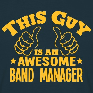 this guy is an awesome band manager - T-shirt Homme