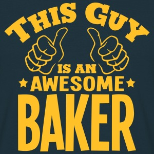 this guy is an awesome baker - Men's T-Shirt