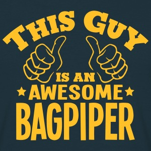 this guy is an awesome bagpiper - Men's T-Shirt