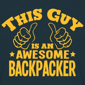 this guy is an awesome backpacker - T-shirt Homme