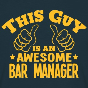 this guy is an awesome bar manager - T-shirt Homme