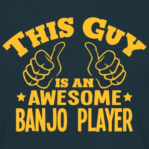 this guy is an awesome banjo player - T-shirt Homme
