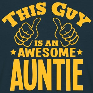 this guy is an awesome auntie - Men's T-Shirt