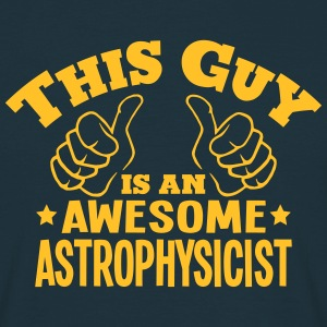 this guy is an awesome astrophysicist - Men's T-Shirt