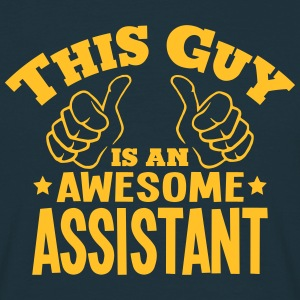 this guy is an awesome assistant - Men's T-Shirt