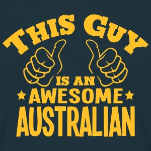 this guy is an awesome australian - T-shirt Homme