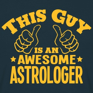this guy is an awesome astrologer - Men's T-Shirt