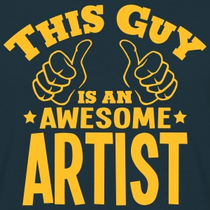 this guy is an awesome artist - Men's T-Shirt