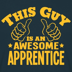 this guy is an awesome apprentice - Men's T-Shirt