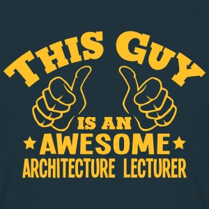 this guy is an awesome architecture lect - T-shirt Homme