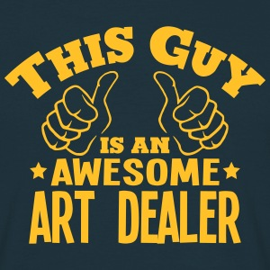 this guy is an awesome art dealer - Men's T-Shirt