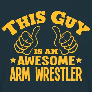 this guy is an awesome arm wrestler - Men's T-Shirt