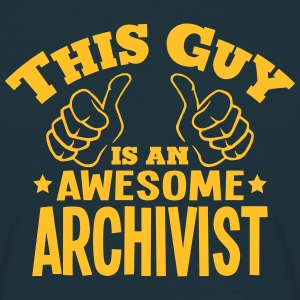 this guy is an awesome archivist - Men's T-Shirt