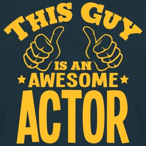 this guy is an awesome actor - Men's T-Shirt