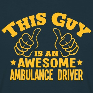this guy is an awesome ambulance driver - T-shirt Homme
