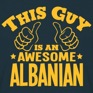 this guy is an awesome albanian - Men's T-Shirt