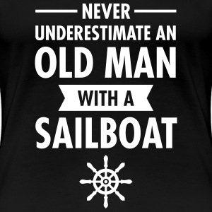 Never Underestimate An Old Man With A Sailboat T-shirts - Dame premium T-shirt