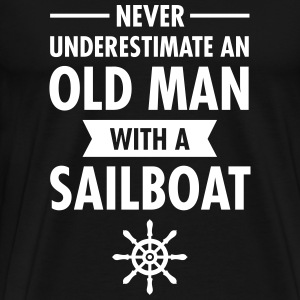 Never Underestimate An Old Man With A Sailboat T-Shirts - Männer Premium T-Shirt