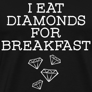 I Eat Diamonds For Breakfast T-skjorter - Premium T-skjorte for menn
