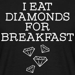 I Eat Diamonds For Breakfast Magliette - Maglietta da uomo