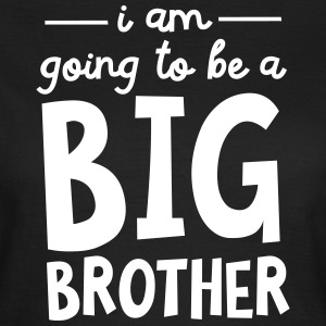 I Am Going To Be A Big Brother T-shirts - Vrouwen T-shirt