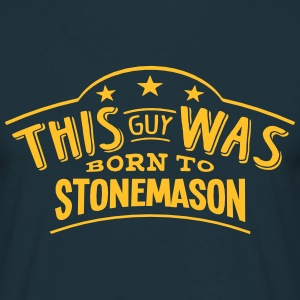 this guy was born to stonemason - Men's T-Shirt