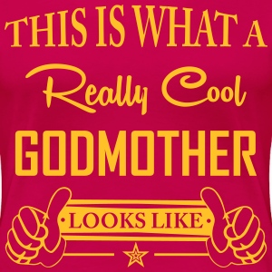 This Is What A Really Cool Godmother... T-Shirts - Women's Premium T-Shirt