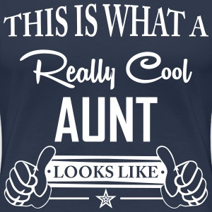 This Is What A Really Cool Aunt... T-Shirts - Women's Premium T-Shirt