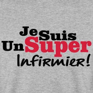 un super infirmier Sweat-shirts - Sweat-shirt Homme