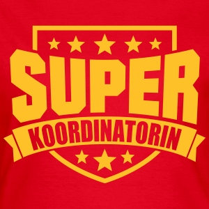 Super Koordinatorin T-Shirts - Frauen T-Shirt