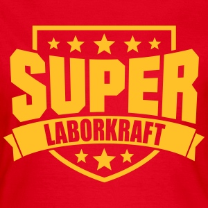Super Laborkraft T-Shirts - Frauen T-Shirt