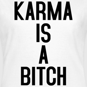 Karma is a Bitch black T-Shirts - Frauen T-Shirt