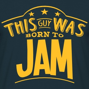 this guy was born to jam - T-shirt Homme
