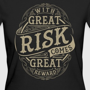 GREAT RISK - GREAT REWARD #3 T-Shirts - Frauen Bio-T-Shirt